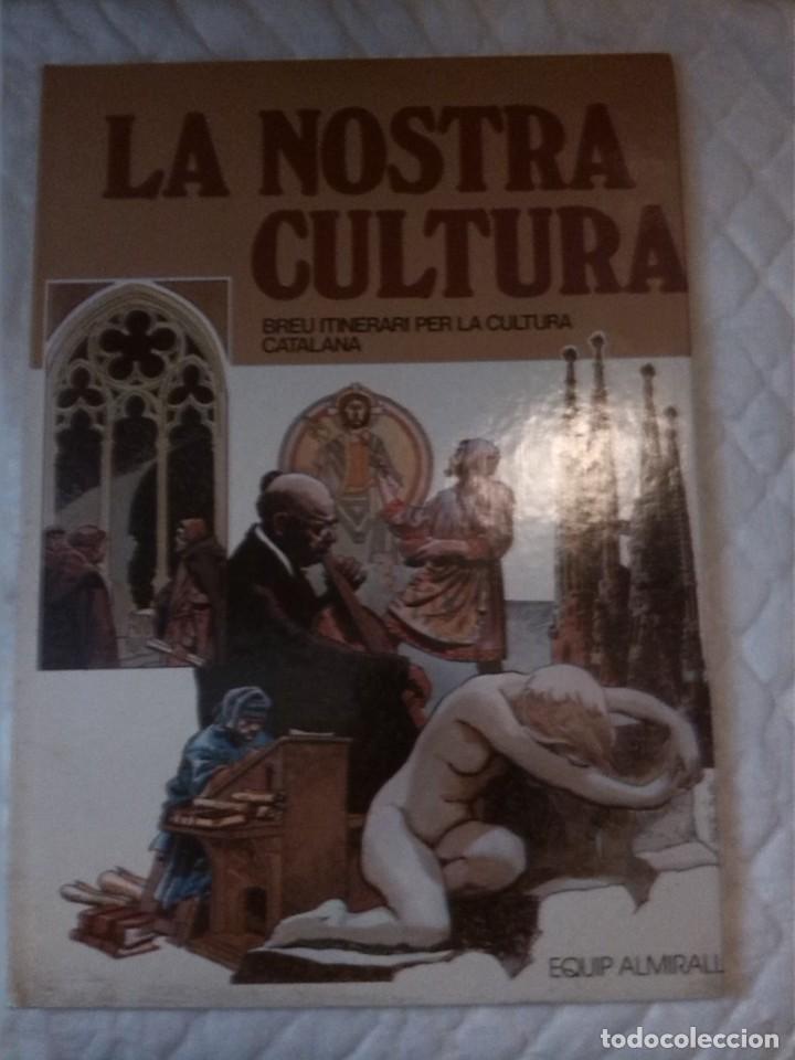 LA NOSTRA CULTURA. BREU ITINERARI PER LA CULTURA CATALANA. EQUIP ALMIRALL. 1980. (Libros Nuevos - Humanidades - Antropología)