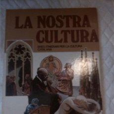 Libros: LA NOSTRA CULTURA. BREU ITINERARI PER LA CULTURA CATALANA. EQUIP ALMIRALL. 1980.. Lote 207672303