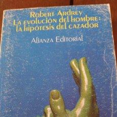 Libros: ROBERT ARDREY LA EVOLUCIÓN DEL HOMBRE ALIANZA EDITORIAL PRPM 1. Lote 207924535