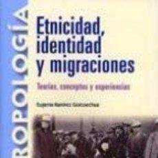 Libros: ETNICIDAD IDENTIDAD Y MICRACIONES.TEORIAS,CONCEPTOS Y EXPERIENCIAS.EUGENIA RAMIREZ. Lote 208402883