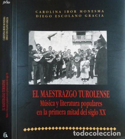 IBOR (Y) ESCOLANO. EL MAESTRAZGO TUROLENSE.MÚSICA Y LIT. POPULARES EN LA 1ª MITAD DEL SIGLO XX. 2003 (Libros Nuevos - Humanidades - Antropología)