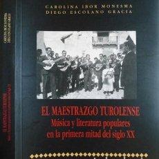 Libros: IBOR (Y) ESCOLANO. EL MAESTRAZGO TUROLENSE.MÚSICA Y LIT. POPULARES EN LA 1ª MITAD DEL SIGLO XX. 2003. Lote 210102380