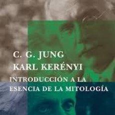 Libros: INTRODUCCIÓN A LA ESENCIA DE LA MITOLOGÍA CARL GUSTAV JUNG Y KARL KEÉNYI. Lote 253823810