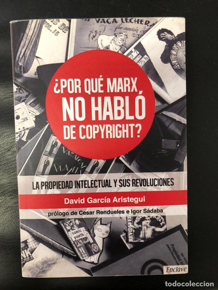 POR QUÉ MARX NO HABLÓ DE COPYRIGHT- DAVID GARCÍA (Libros Nuevos - Humanidades - Antropología)
