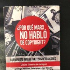 Libros: POR QUÉ MARX NO HABLÓ DE COPYRIGHT- DAVID GARCÍA. Lote 220586520