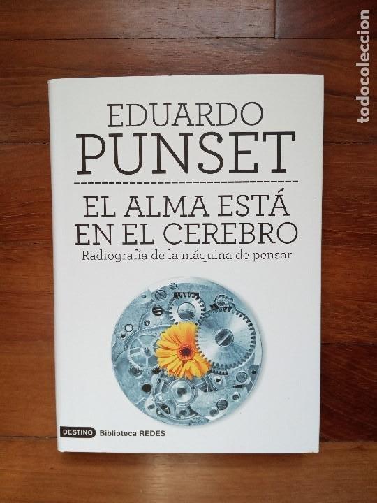 EDUARDO PUNSET - EL ALMA ESTÁ EN EL CEREBRO (Libros Nuevos - Humanidades - Antropología)