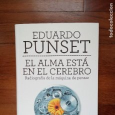 Libros: EDUARDO PUNSET - EL ALMA ESTÁ EN EL CEREBRO. Lote 220644978