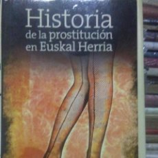 Libros: CHARO ROQUERO. HISTORIA DE LA PROSTITUCIÓN EN EUSKAL HERRIA. TXALAPARTA. Lote 220795742