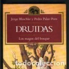Libros: DRUIDAS LOS MAGOS DEL BOSQUE JORGE BLASCHKE Y PEDRO PALAO PONS. Lote 221531760