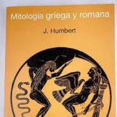 Libros: MITOLOGÍA GRIEGA Y ROMANA J HUMBERT. Lote 221603867