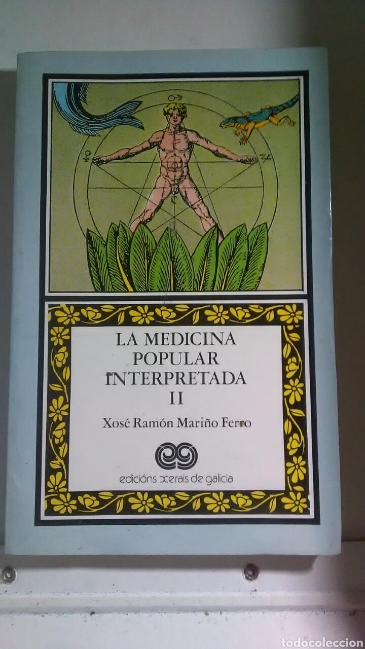 LA MEDICINA POPULAR INTERPRETADA. II. XOXE RAMÓN MARIÑO FERRO. EDICIONS XERAIS DE GALICIA. 1986 (Libros Nuevos - Humanidades - Antropología)
