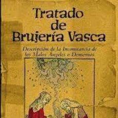 Libros: TRATADO DE BRUJERÍA VASCA PIERRE LANCRE. Lote 221649163
