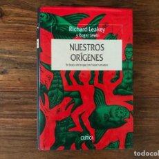Libros: NUESTROS ORÍGENES . EN BUSCA DE LO QUE NOS HACE HUMANOS. R. LEAKEY Y R. LEWIN. CRÍTICA.. Lote 221782951
