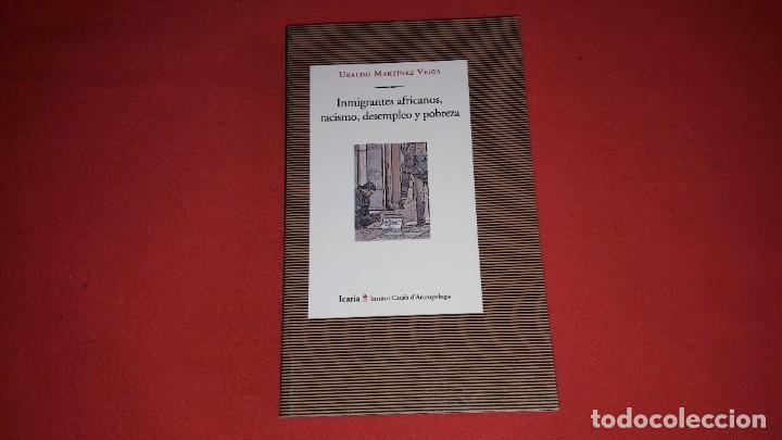 INMIGRANTES AFRICANOS, RACISMO, DESEMPLEO Y POBREZA. UBALDO MARTINEZ VEIGA. (Libros Nuevos - Humanidades - Antropología)
