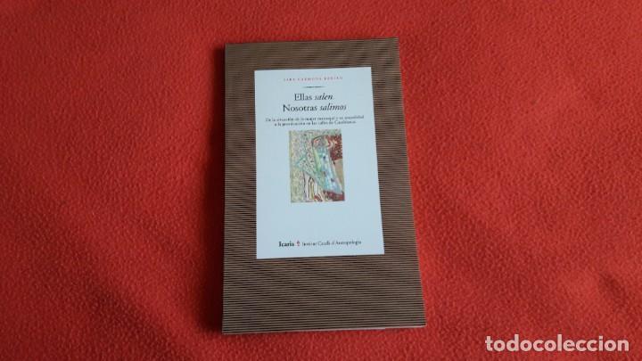 ELLAS SALEN. NOSOTRAS SALIMOS. SARA CARMONA BENITO. (Libros Nuevos - Humanidades - Antropología)