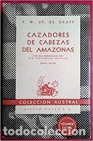 CAZADORES DE CABEZAS DEL AMAZONAS F W DE GRAFF (Libros Nuevos - Humanidades - Antropología)