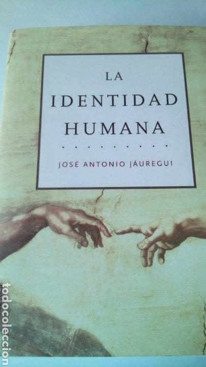 LIBRO LA IDENTIDAD HUMANA. JOSÉ ANTONIO JÁUREGUI. EDITORIAL MARTÍNEZ ROCA. AÑO 2001. (Libros Nuevos - Humanidades - Antropología)