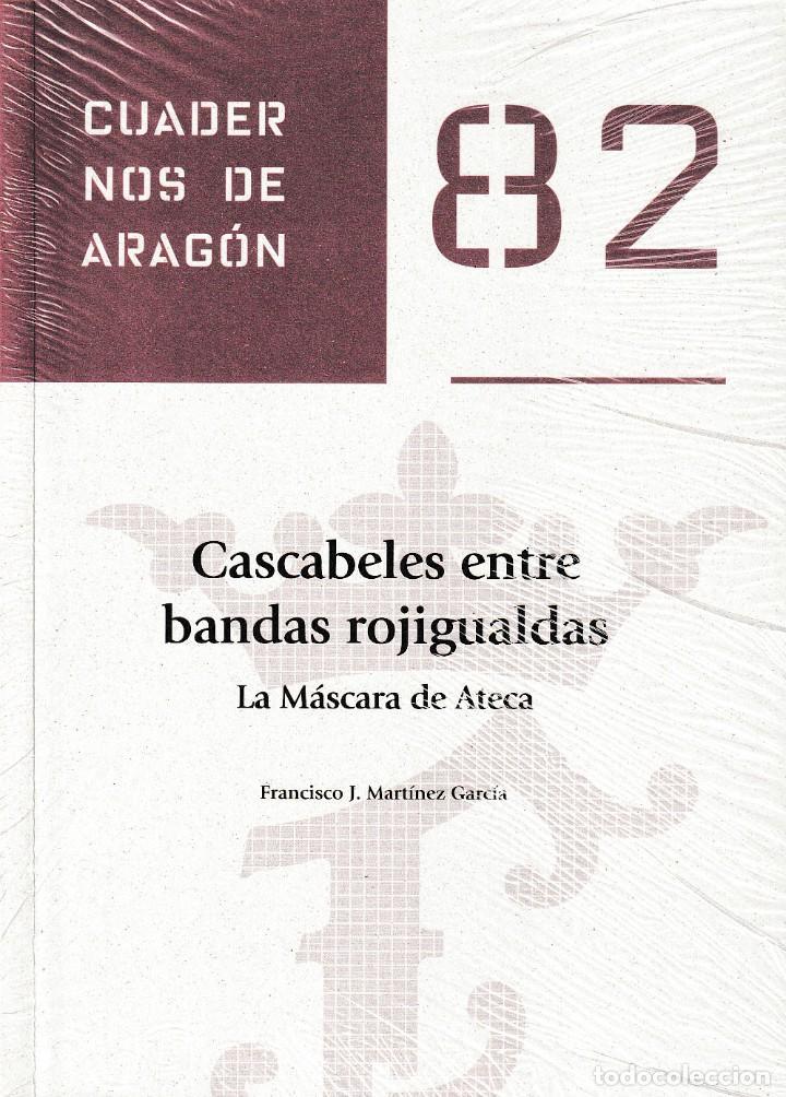 CASCABELES ENTRE BANDAS ROJIGUALDAS. LA MÁSCARA DE ATECA (F.J. MARTÍNEZ GARCÍA) I.F.C. 2020 (Libros Nuevos - Humanidades - Antropología)