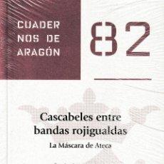 Libros: CASCABELES ENTRE BANDAS ROJIGUALDAS. LA MÁSCARA DE ATECA (F.J. MARTÍNEZ GARCÍA) I.F.C. 2020. Lote 224131958