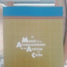 Libros: MANUAL DE LOS AFRODESCENDIENTES DE LAS AMÉRICAS Y EL CARIBE (ESTUDIO DE LA UNICEF). Lote 224490218
