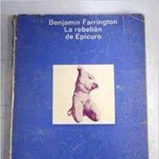 Libros: LA REBELIÓN DE EPICURO BENJAMÍN FARRINGTON. Lote 227654935
