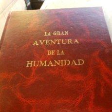 Libros: LA GRAN AVENTURA DE LA HUMANIDAD. ANTROPOLOGIA. ENCUADERNADO LUJOSAMENTE. EXCELENTE. Lote 234694570