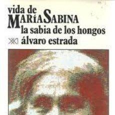 Libros: VIDA DE MARÍA SABINA LA SABIA DE LOS HONGOS ÁLVARO ESTRADA. Lote 235216530