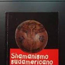 Libros: SHAMANISMO SUDAMERICANO JUAN SCHOBINGER (COMPILADOR). Lote 235235215