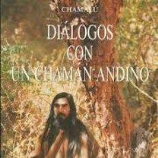Libros: DIÁLOGOS CON UN CHAMÁN ANDINO CHAMALÚ. Lote 235292880