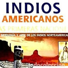 Libros: INDIOS AMERICANOS. LAS PRIMERAS NACIONES. Lote 241956400