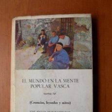 Libros: EL MUNDO EN LA MENTE POPULAR VASCA / JOSÉ MIGUEL DE BARANDIARÁN Y COLABORADORES / TOMO IV. Lote 241989590