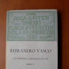 Libros: REFRANERO VASCO / JULIO DE URQUIJO / TOMO II / EUSKERA - ESPAÑOL. Lote 241991210