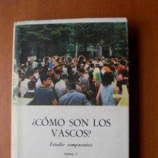 Libros: ¿CÓMO SON LOS VASCOS ? / B. Y M. ESTORNES LASA / TOMO I. Lote 241993025