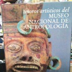 Libros: TESOROS ARTÍSTICOS DEL MUSEO NACIONAL DE ANTROPOLOGÍA-FELIPE SOLIS-EDITA AGUILAR 1°EDICIÓN 1991. Lote 242282420