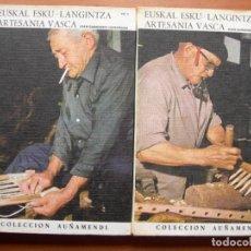 Libros: ARTESANÍA VASCA / EUSKAL ESKU - LANGITZA /JUAN GARMENDIA LARRAÑAGA / 2 TOMOS / EUSKERA-ESPAÑOL. Lote 242376515