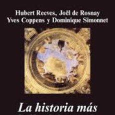 Libros: LA HISTORIA MÁS BELLA DEL MUNDO HUBERT REEVES JOËL DE ROSNAY YVES COPPENS Y DOMINIQUE SIMONNET. Lote 242932045