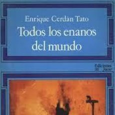 Libros: TODOS LOS ENANOS DEL MUNDO ENRIQUE CERDÁN TATO. Lote 242946470