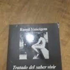 Libros: TRATADO DEL SABER VIVIR PARA USO DE LAS JÓVENES GENERACIONES RAOUL VANEIGEM. Lote 242952060