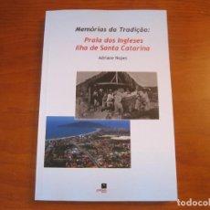 Libros: MEMÓRIAS DA TRADIÇAO: PRAIA DOS INGLESES ILHA DE SANTA CATARINA, BRASIL. ADRIANE NOPES. Lote 242970845