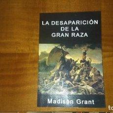 Libros: LA DESAPARACIÓN DE LA GRAN RAZA. MADISON GRANT. Lote 245275840