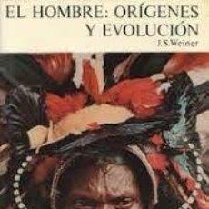 Livres: EL HOMBRE : ORÍGENES Y EVOLUCIÓN J S WEINER. Lote 247458970
