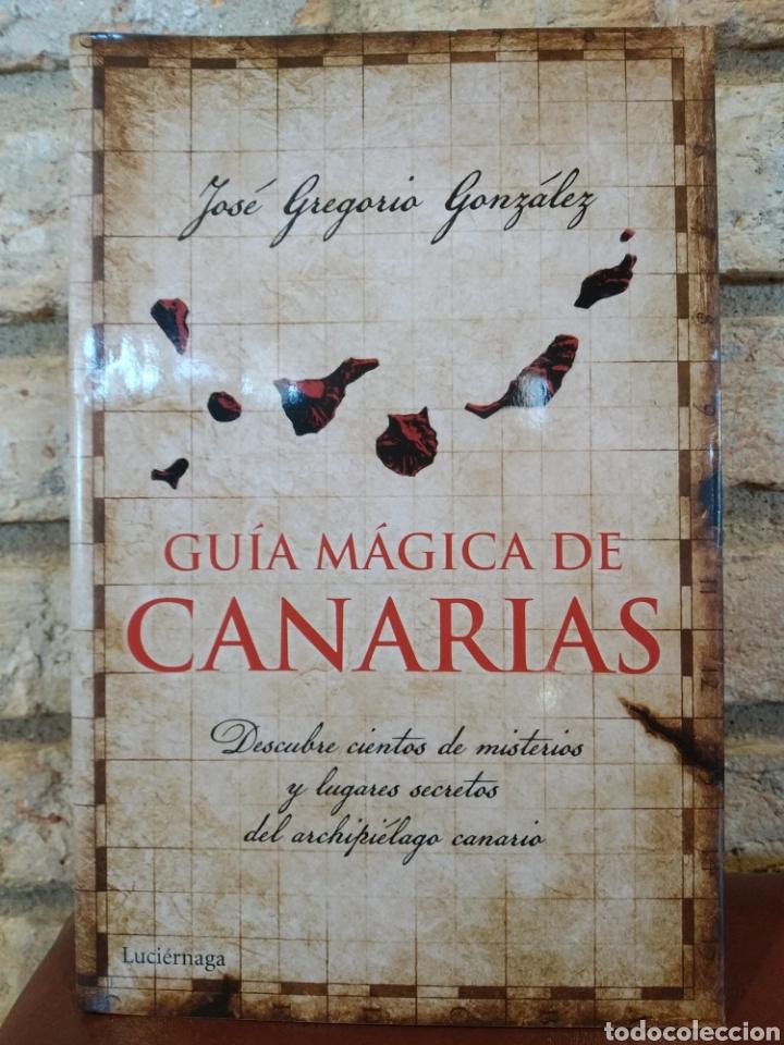GUÍA MÁGICA DE CANARIAS JOSÉ GREGORIO GONZALEZ. SECRETOS DEL ARCHIPIÉLAGO CANARIO (Libros Nuevos - Humanidades - Antropología)