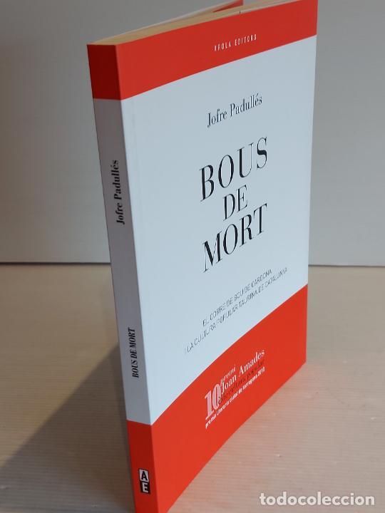 Libros: BOUS DE MORT / JOFRE PADULLÉS / 10 PREMI JOAN AMADES / ED: AROLA EDITORS-2011 / NUEVO - Foto 4 - 248997560