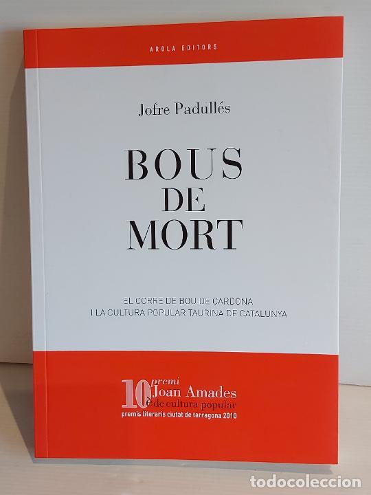 BOUS DE MORT / JOFRE PADULLÉS / 10 PREMI JOAN AMADES / ED: AROLA EDITORS-2011 / NUEVO (Libros Nuevos - Humanidades - Antropología)