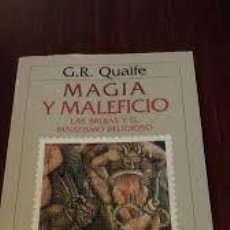 Libros: MAGIA Y MALEFICIO LAS BRUJAS Y EL FANATISMO RELIGIOSO G R QUAIFE. Lote 251520380