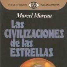 Libros: LAS CIVILIZACIONES DE LAS ESTRELLAS MARCEL MOREAU. Lote 252778800