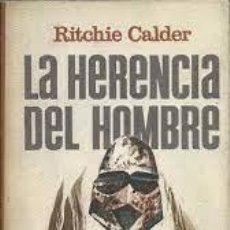 Libros: LA HERENCIA DEL HOMBRE RITCHIE CALDER. Lote 252780530