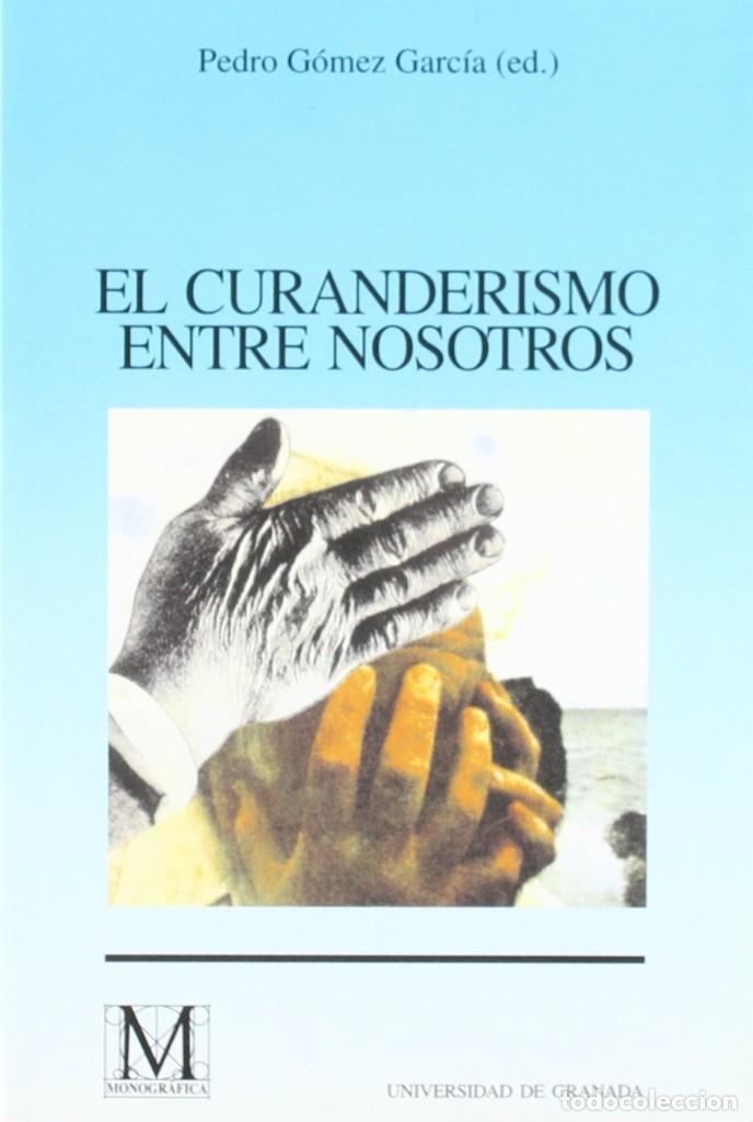 EL CURANDERISMO ENTRE NOSOTROS. PEDRO GÓMEZ GARCÍA (Libros Nuevos - Humanidades - Antropología)