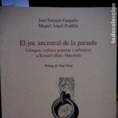 Libros: GARGALLO JOSE ENRIQUE/PRADILLA MIQUEL ANGEL.EL JOC ANCESTRAL DE LA PALABRA.ROSSELL(BAIX MAESTRAT).. Lote 254473880