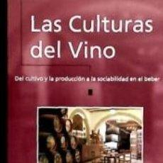 Libros: LAS CULTURAS DEL VINO: DEL CULTIVO Y LA PRODUCCION A LA SOCIABILI DAD EN EL BEBER JAVIER (ED.) MARCO. Lote 254531550